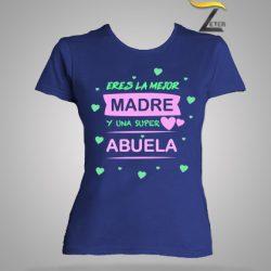 Camiseta Azul eres la mejor madre y una super abuela